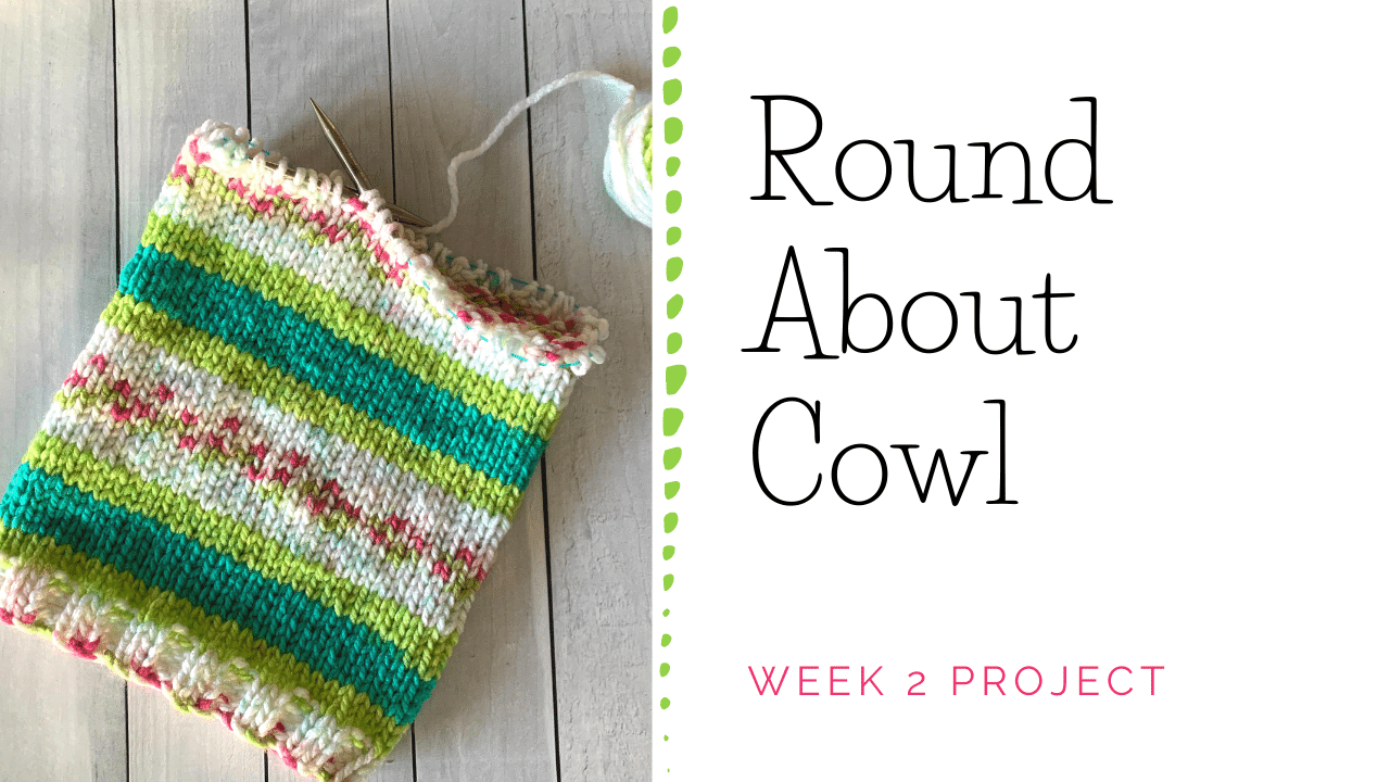 Round About Cowl Knitting Project