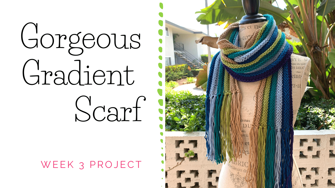 Gorgeous Gradient Scarf Week 3 Project