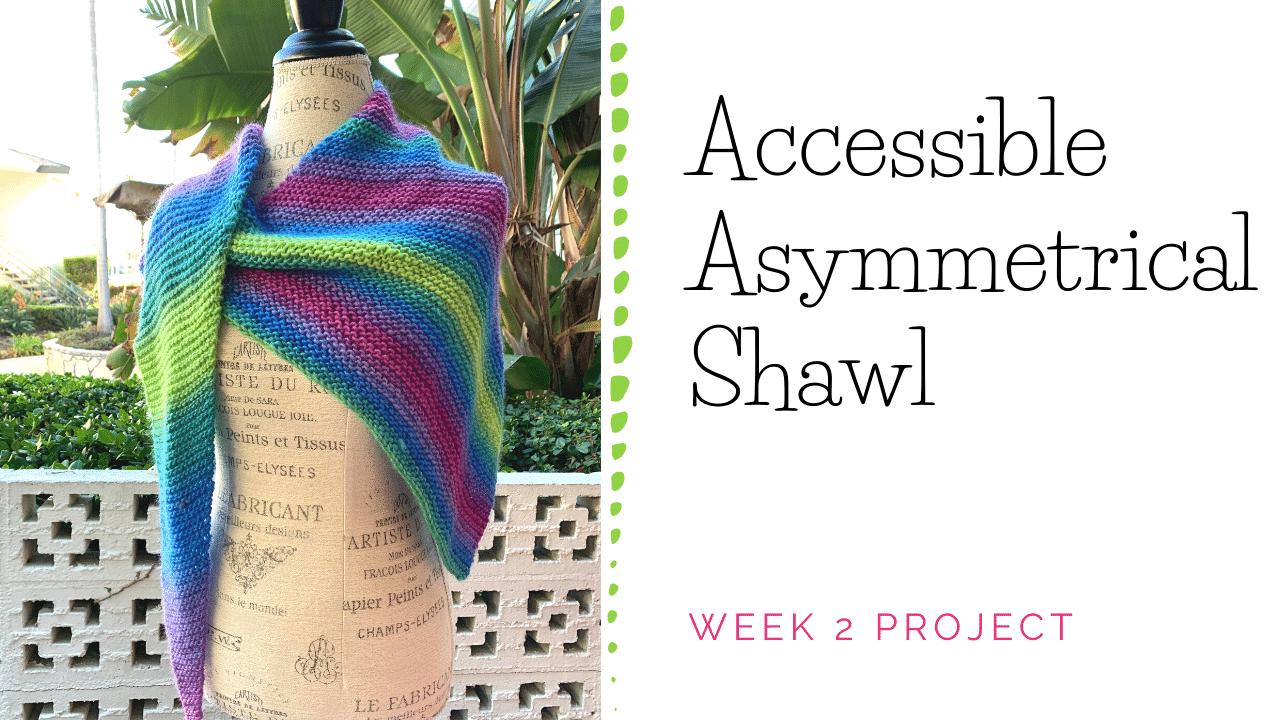 Accessible Asymmetrical Shawl
