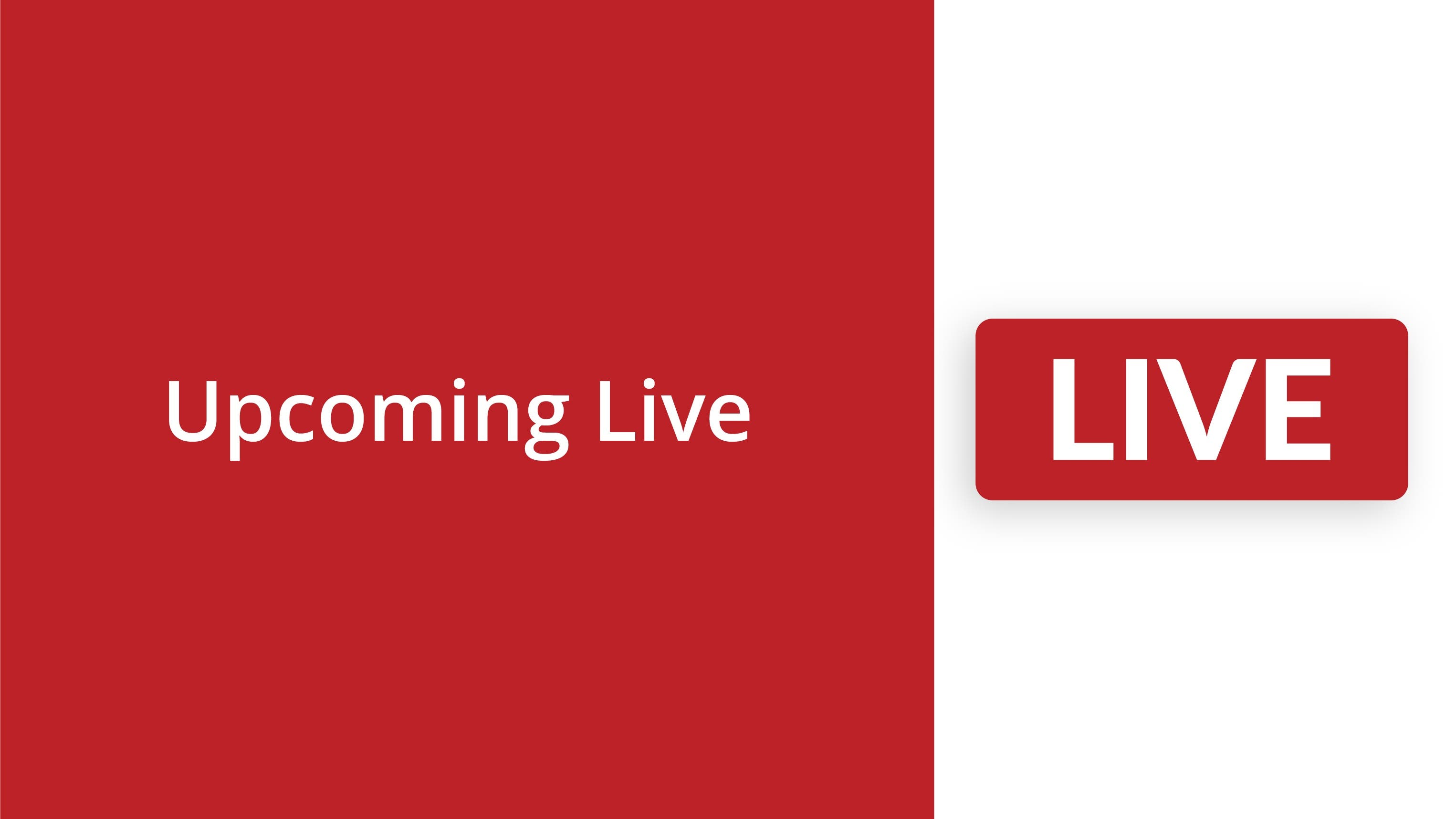 Upcoming Live