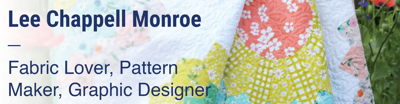 Lee Chappell Monroe Fabric Lover, Pattern Maker, Graphic Designer