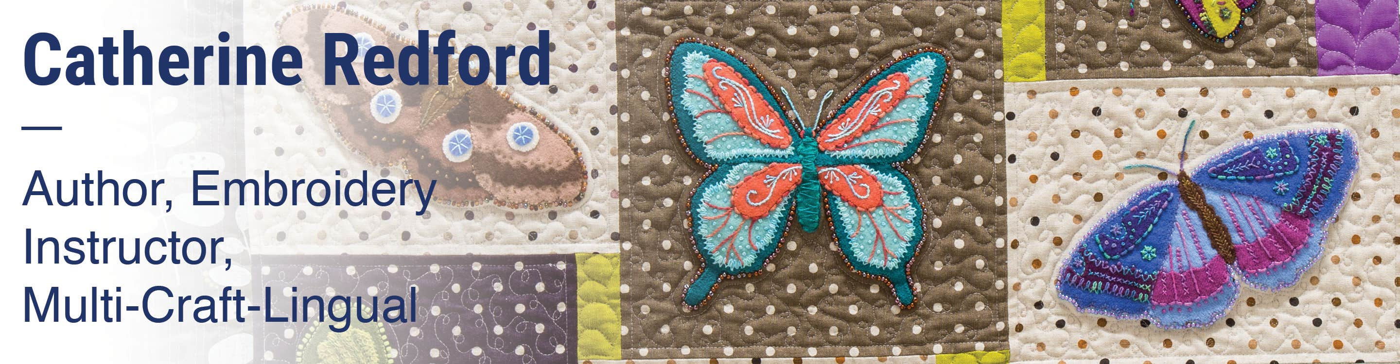 Catherine Redford Author, Embroidery Instructor, Multi-Craft-Lingual