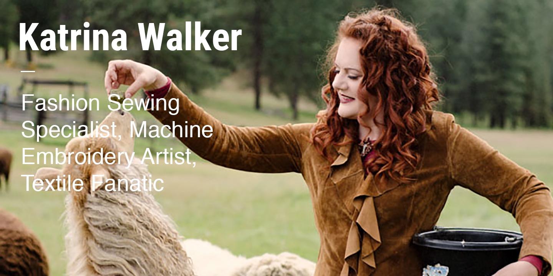 Katrina Walker Fashion Sewing Specialist, Machine Embroidery Artist, Textile Fanatic