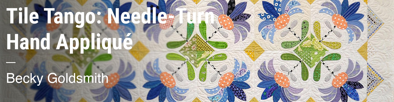 Tile Tango: Needle-Turn Hand Appliqué Becky Goldsmith