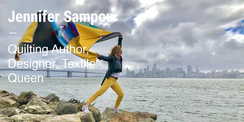 Jennifer Sampou Quilting Author, Designer, Textile Queen