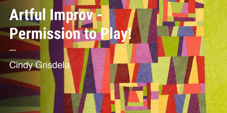 Artful Improv -  Permission to Play Cindy Grisdela