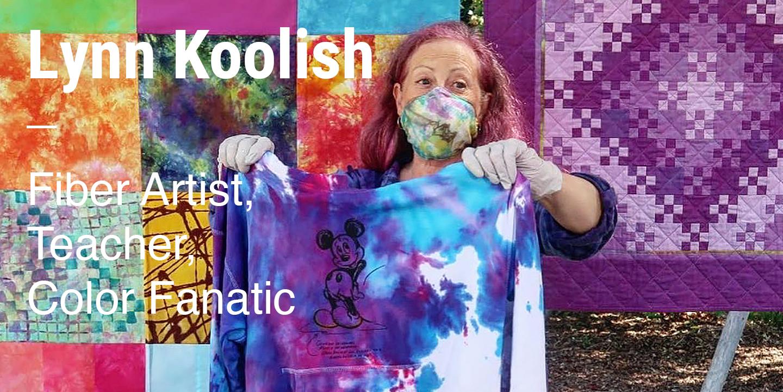 Lynn Koolish Fiber Artist, Teacher, Color Fanatic