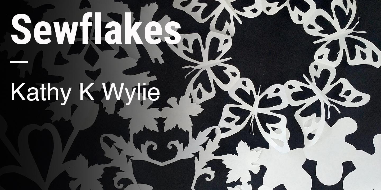 Sewflakes Kathy K Wylie