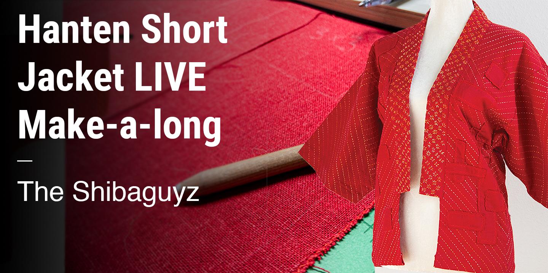 Hanten Short Jacket LIVE Make-a-long The Shibaguyz