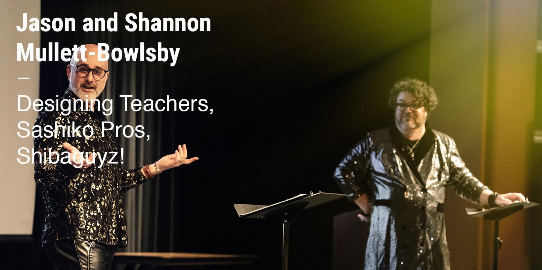 Jason & Shannon Mullett-Bowlsby Design Teachers,  Sashiko Pros, Shibaguyz!