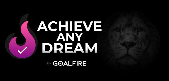 Achieve Any Dream By GoalFire