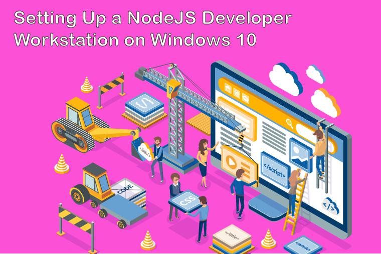 setting up a node js developer workstation on Windows 10
