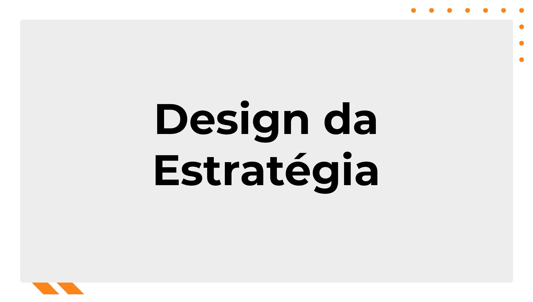 Design da Estratégia
