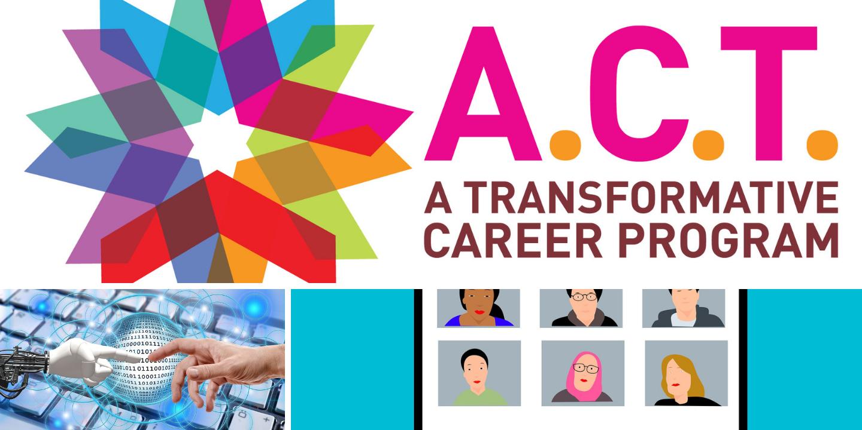 A.C.T. A Transformative Career Program