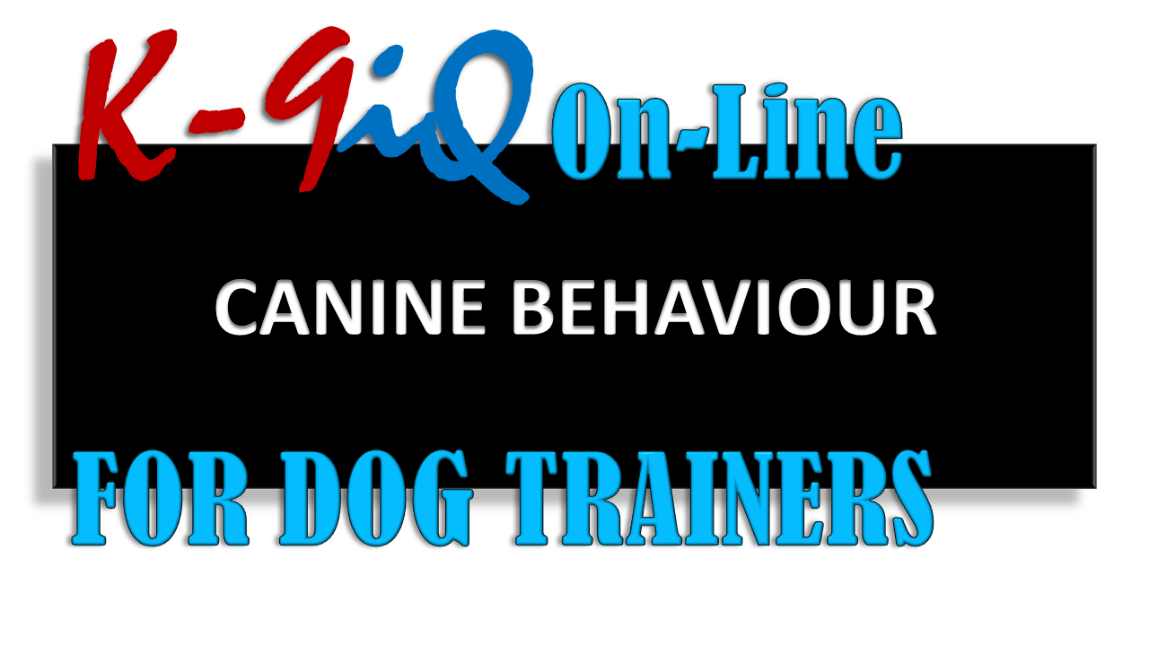 CANINE BEHAVIOUR - FOR DOG TRAINERS