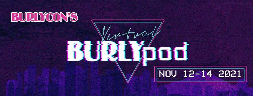Virtual BurlyCon XIV November 12-14, 2021