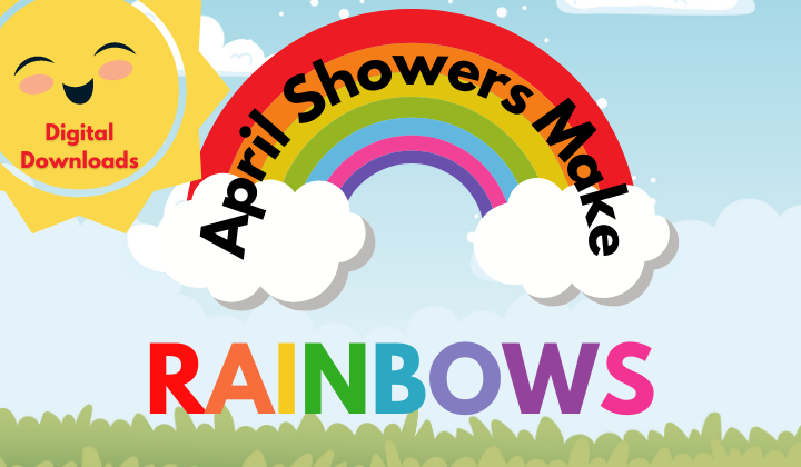 April Showers Make Rainbows Digital Downloads