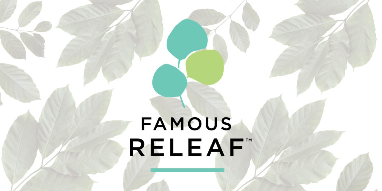 FAMOUS RELEAF™