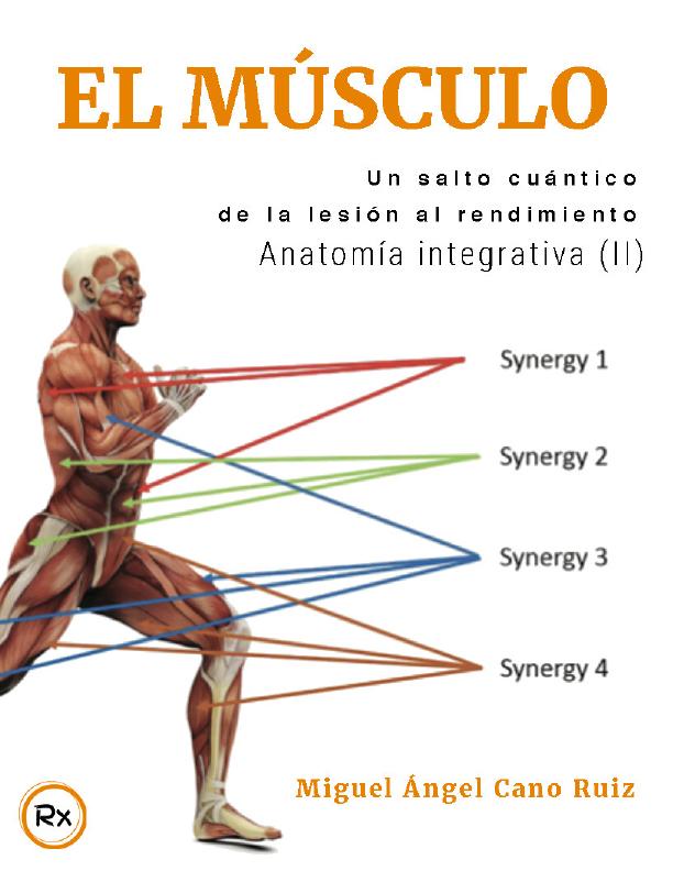 Anatomía integrativa II_ el músculo