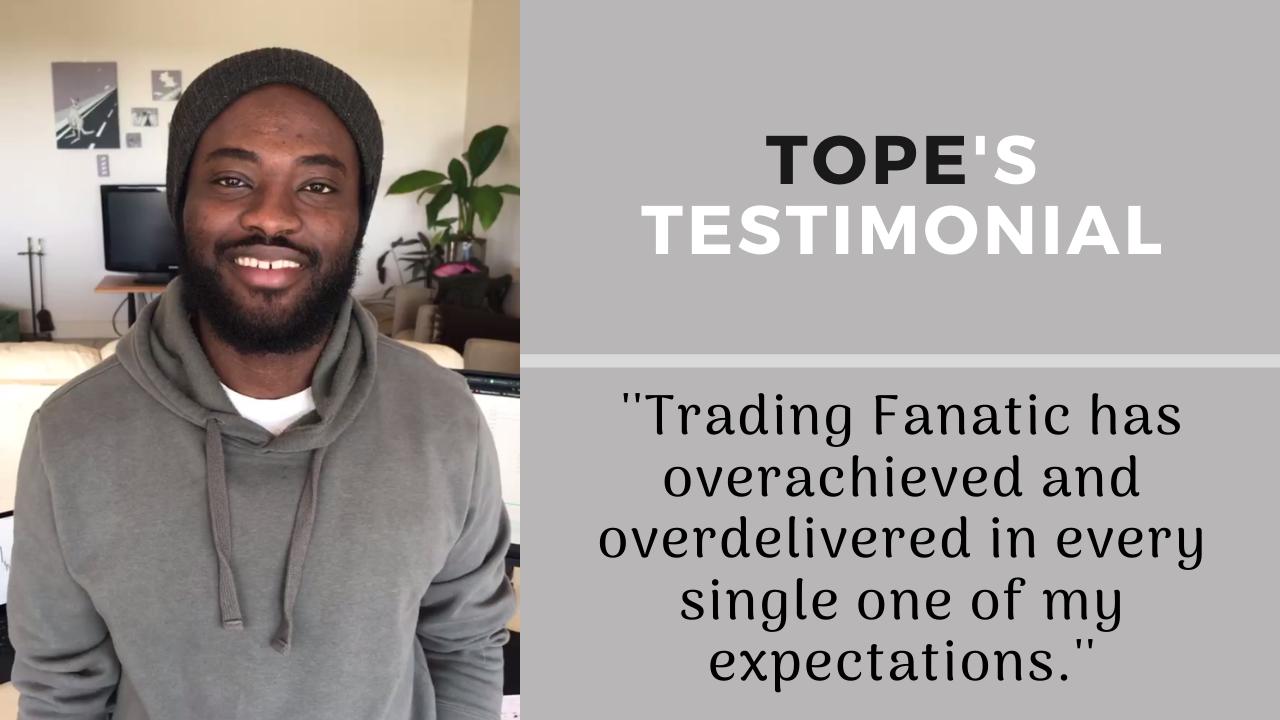 Tope Oyinloye's Testimonial of Trading Fanatic