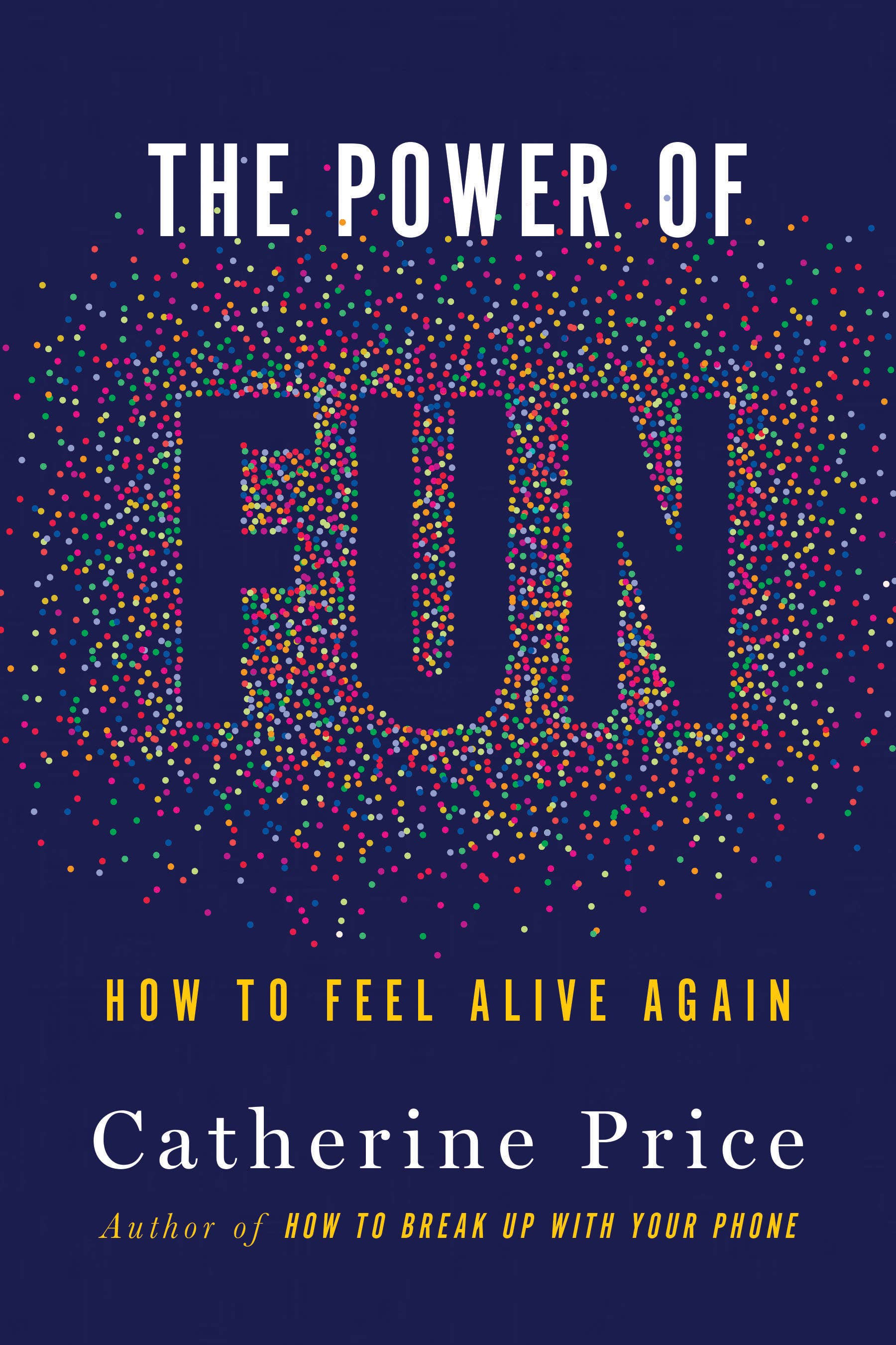 Cover of The Power of Fun: How to Feel Alive Again