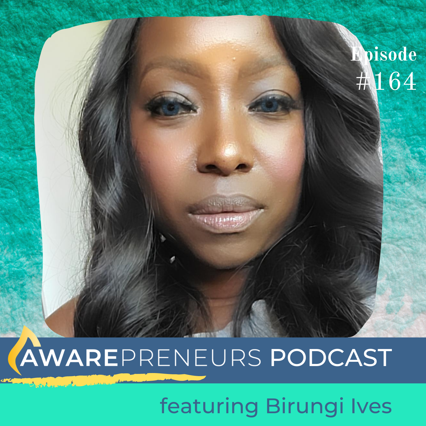 Awarepreneurs Podcaset featuring Birungi Ive