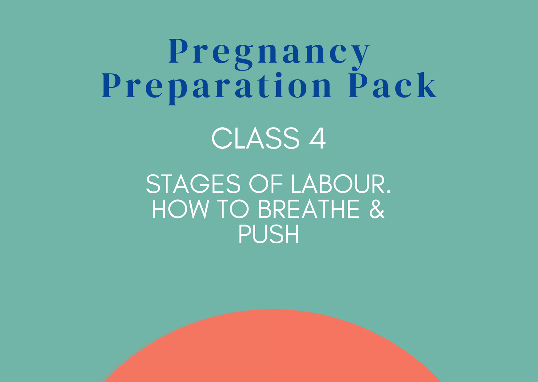 4. Stages of Labour. How to Breathe and Push