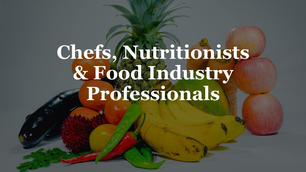 Chefs, Nutritionists & Food Industry Professionals