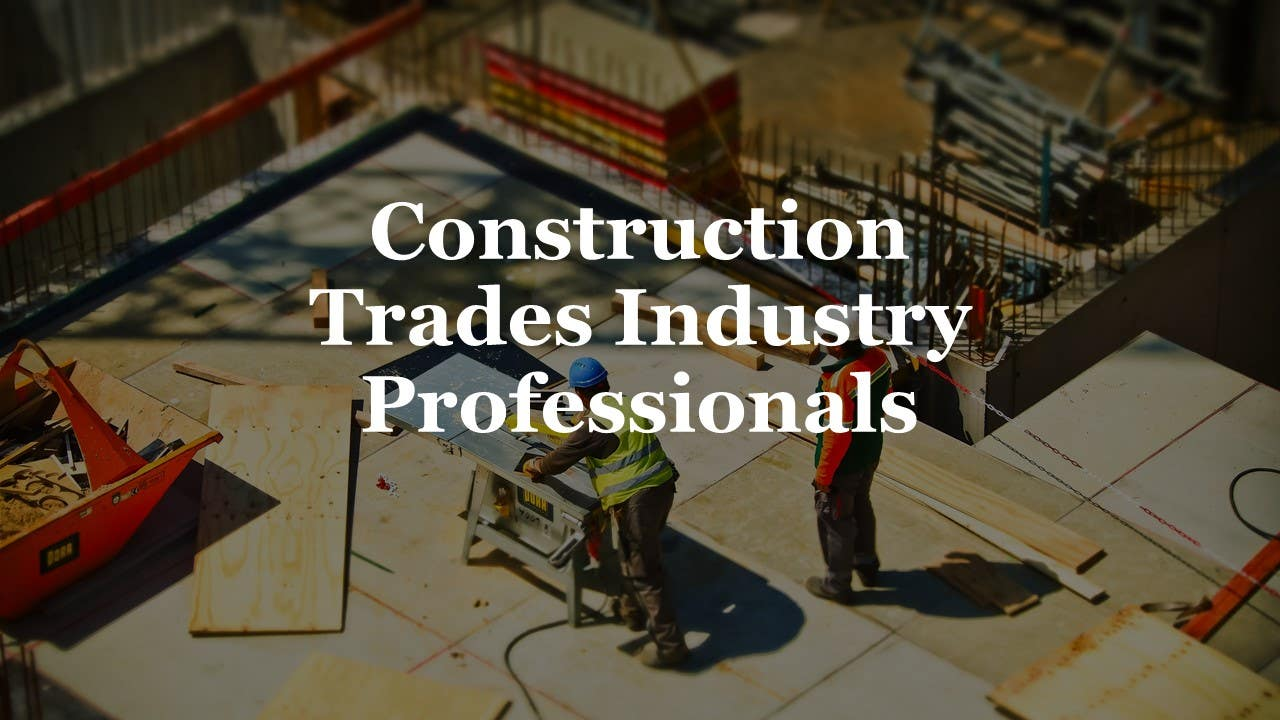 Construction Trades Industry Professionals