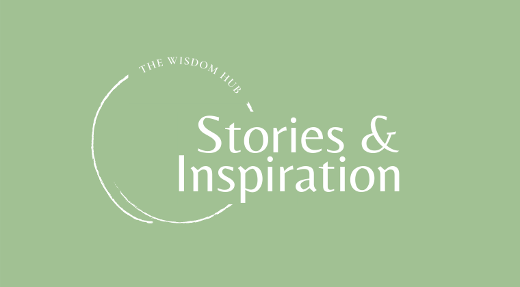 Stories & Inspiration