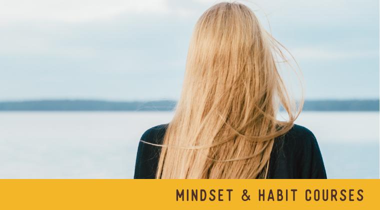 Mindset and Habit Courses
