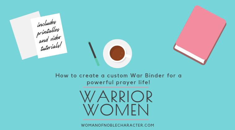 Warrior Women: Creating a Custom War Binder for a Powerful Prayer Life
