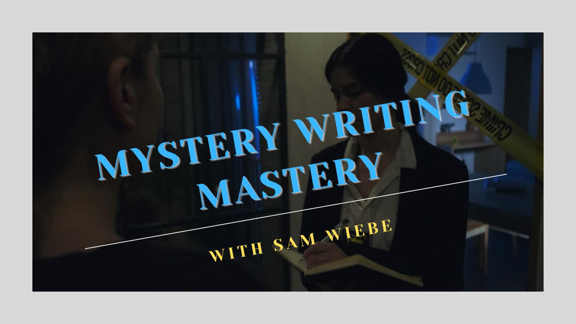Mystery Writing Mastery