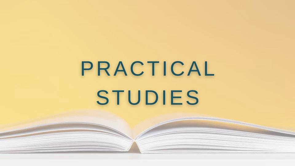 PRACTICAL STUDIES