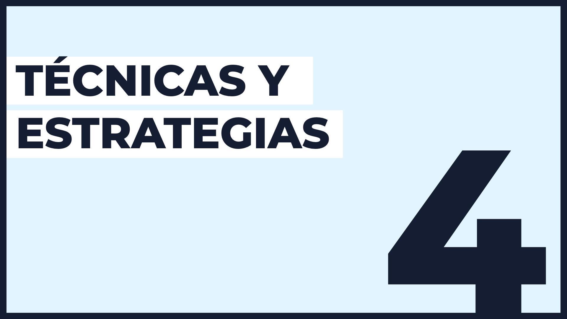 Capa 4️⃣ Técnicas y estrategias