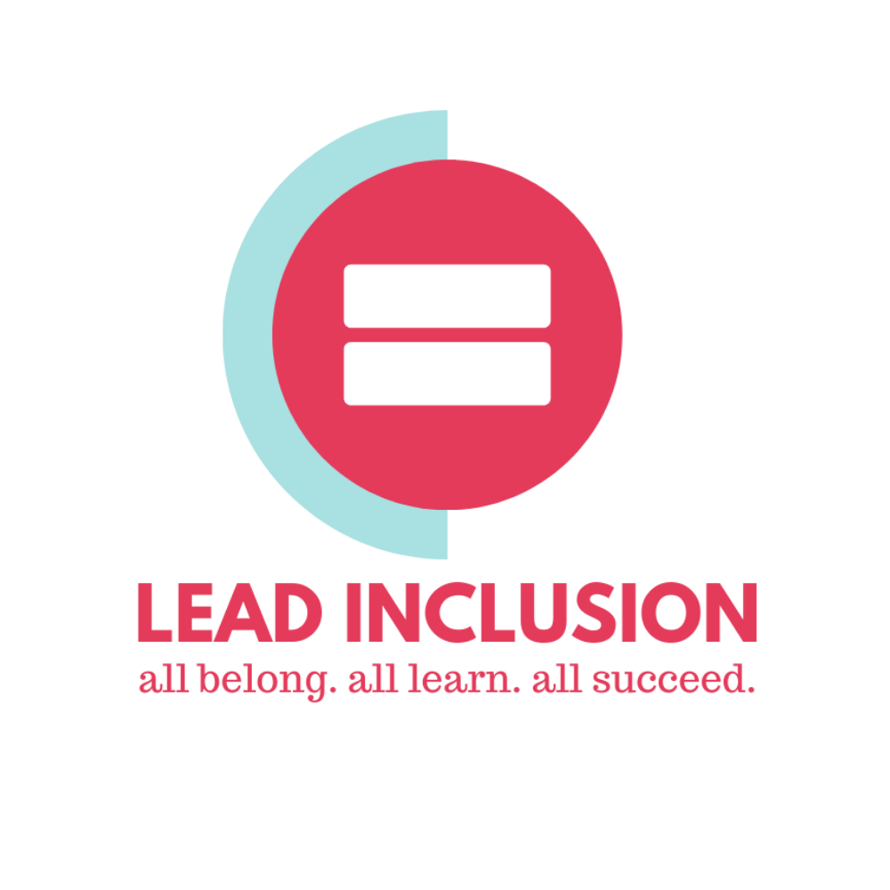 Lead Inclusion: All Belong. All Learn. All Succeed.