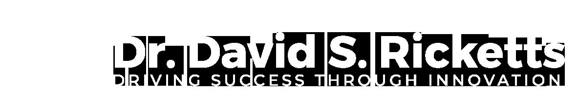 Dr. David Ricketts - Driving Success Through Innovation