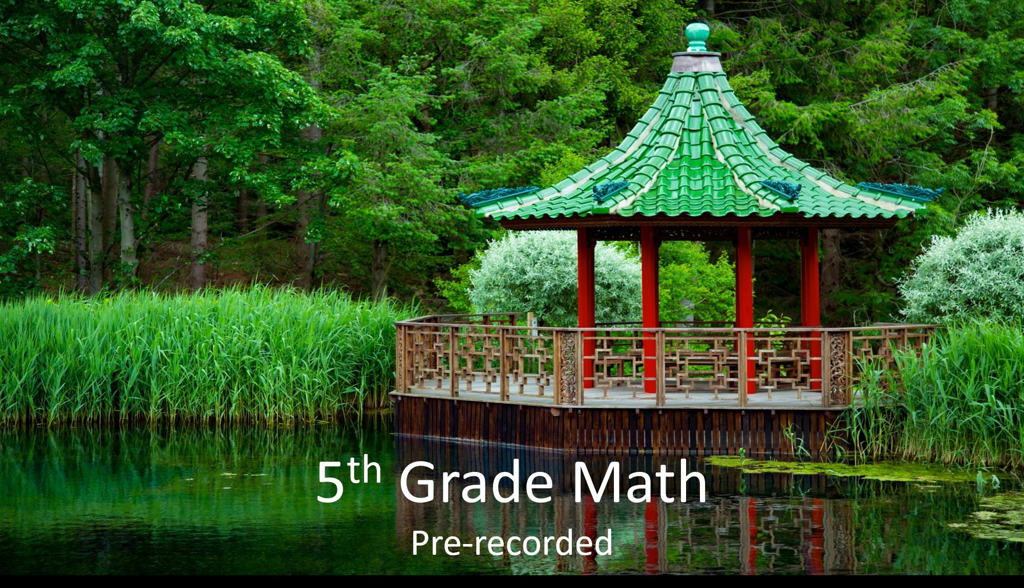 5th Grade Math: Pre-Recorded