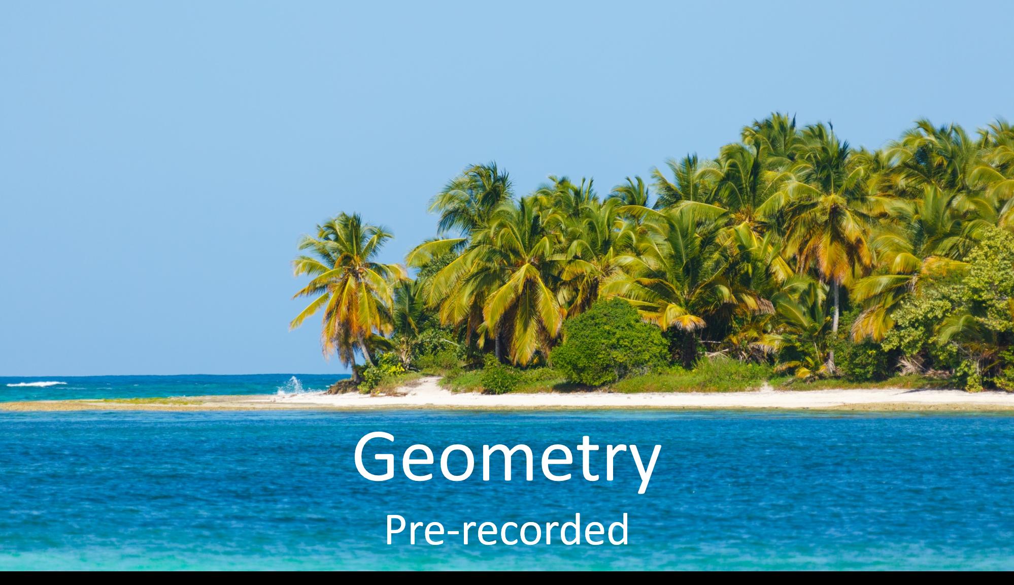 Geometry (Pre-recorded)