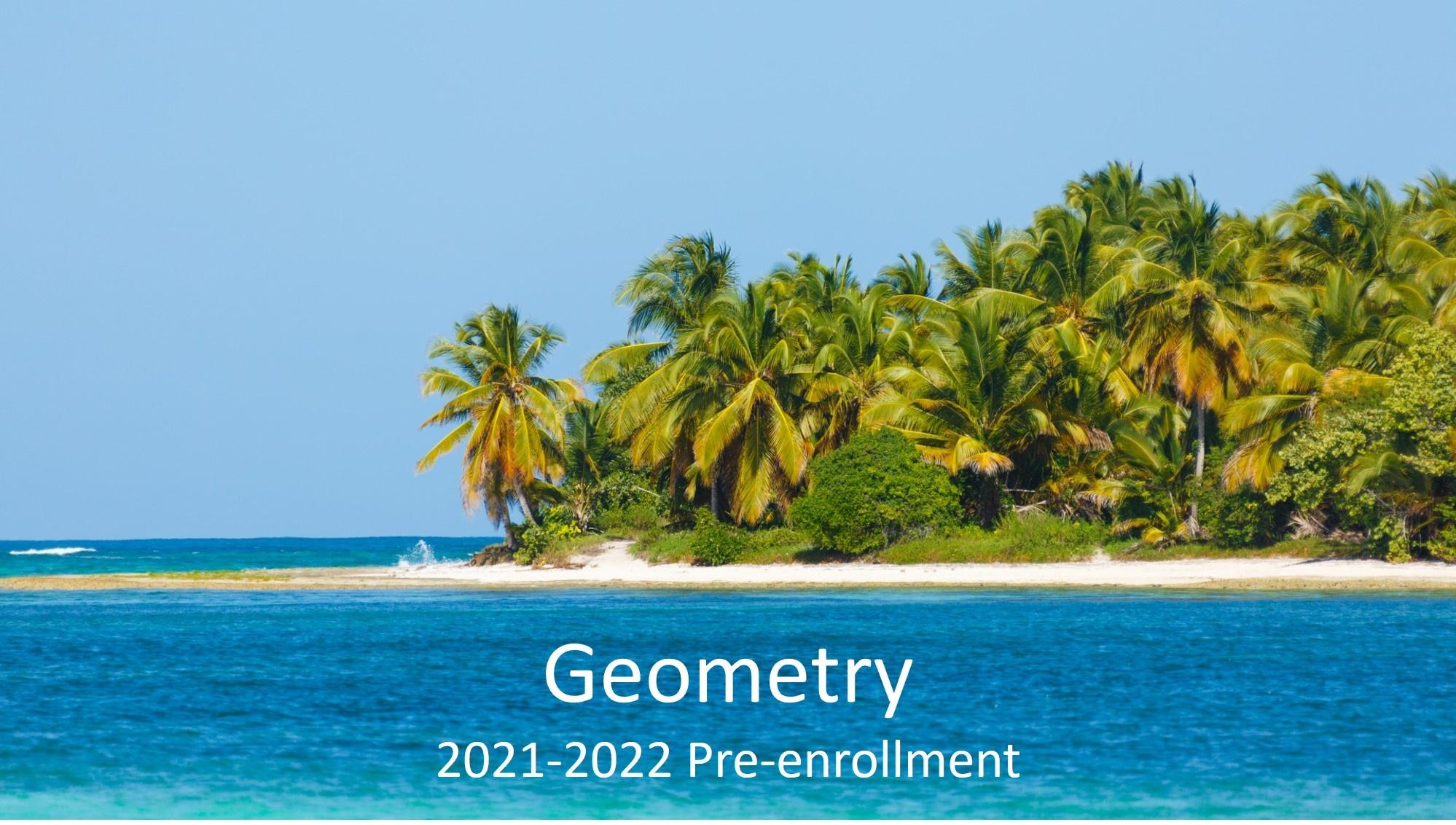 Geometry, Section 1: 2021-2022 Pre-enrollment