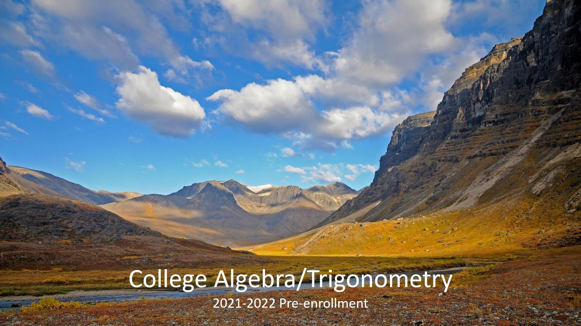 College Algebra/Trigonometry : 2021-2022 Pre-enrollment