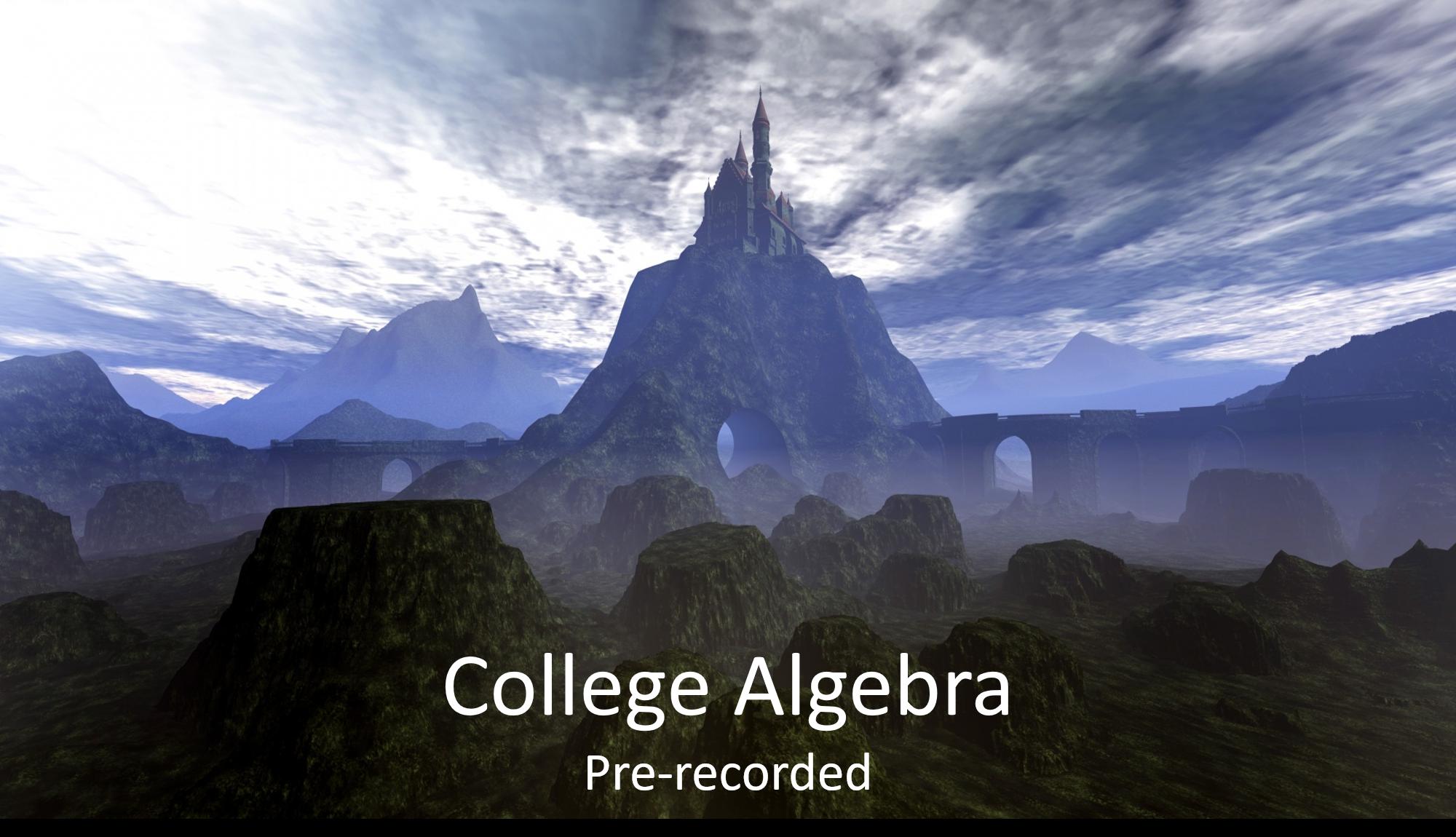 College Algebra (Pre-recorded)