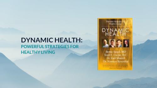 Dynamic Health:  Powerful Strategies for Healthy Living