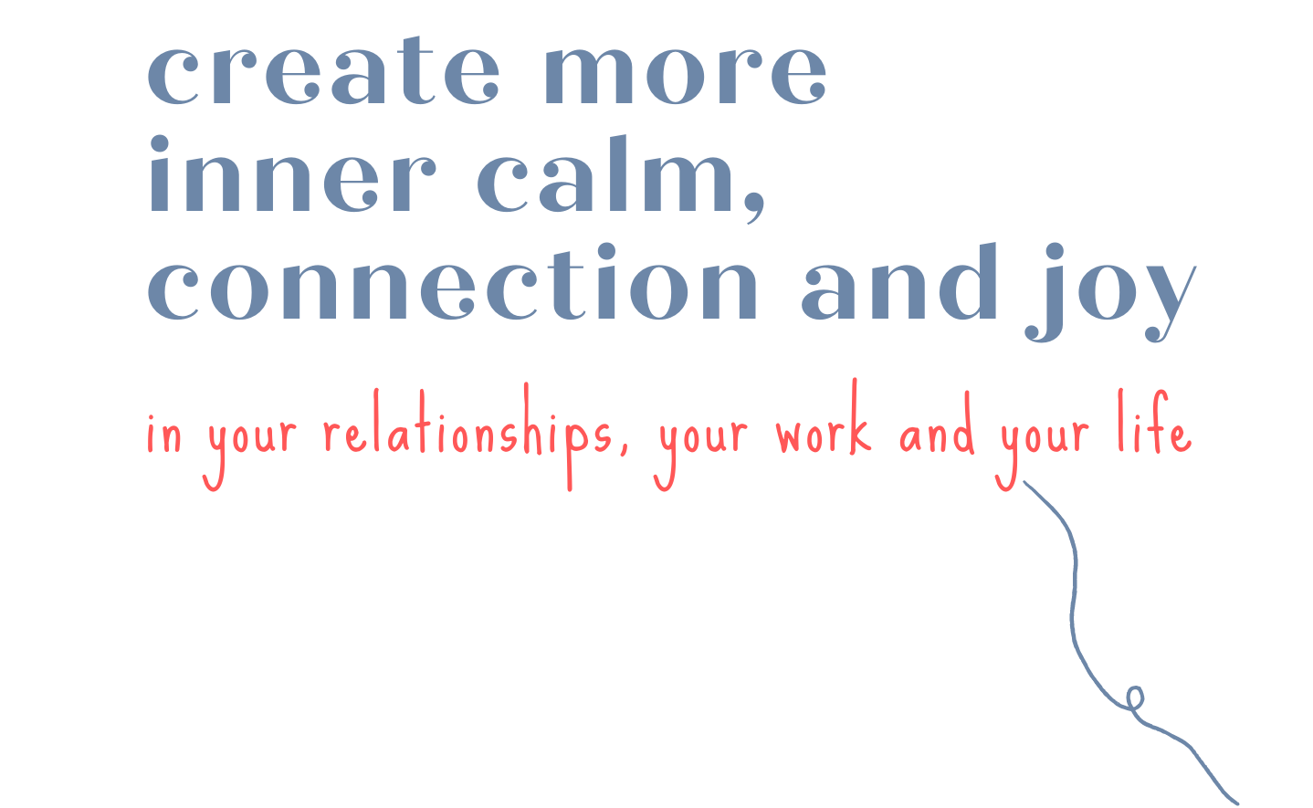 Create more inner calm, connection and joy