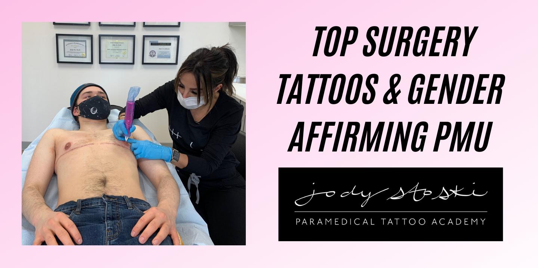 Top Surgery Tattoos & Gender Affirming PMU