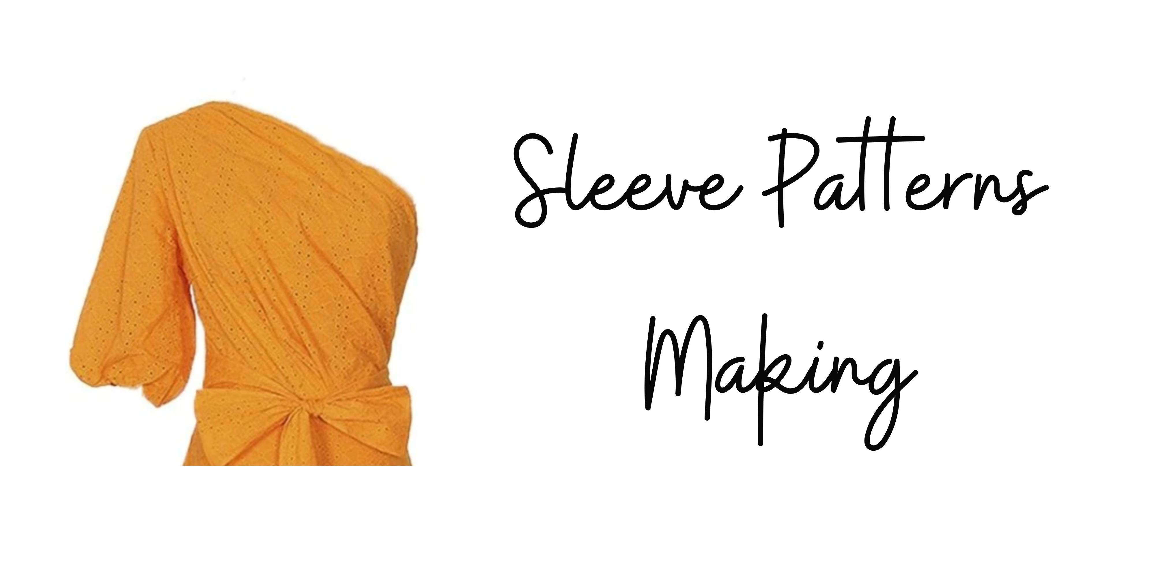 Sleeve Pattern Making