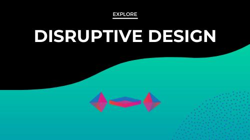 Disruptive Design Method