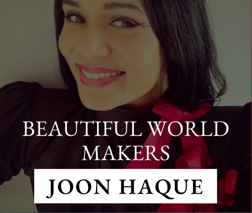 joon haque beautiful world makers podcast