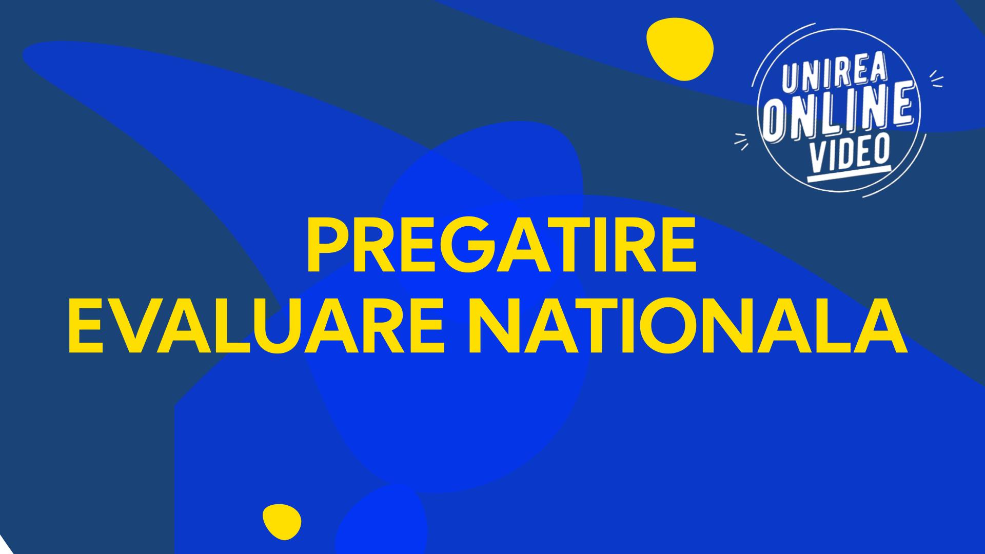 Pregatire EVALUARE NATIONALA