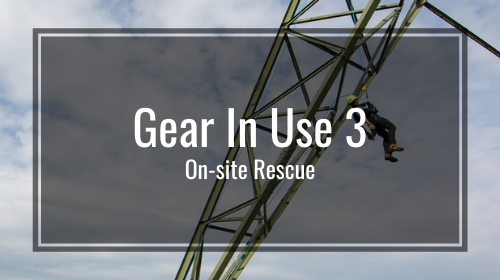 Gear-In-Use 3: On-site Rescue